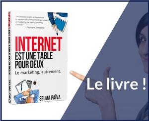 Internet est une table pour deux, le marketing autrement : le livre marketing à lire pour son business en ligne