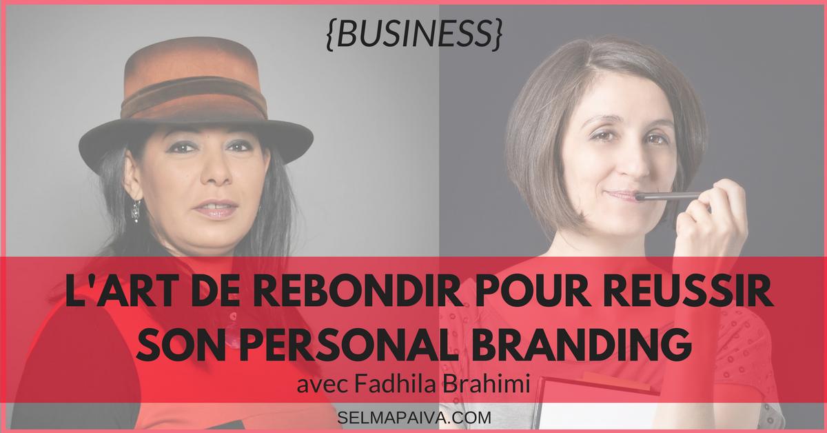 Comment être visible ? Comment être populaire sur le Web ? Excellents conseils + exercices concrets de Fadhila Brahimi pour réussir son personal branding