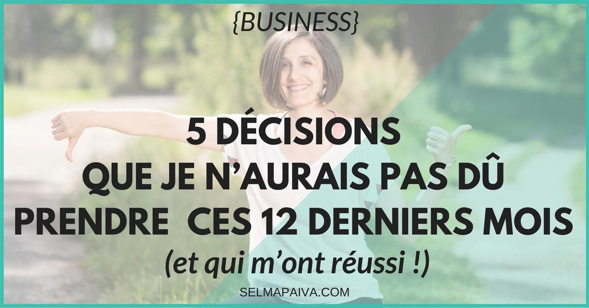 5 décisions que je n'aurais pas dû prendre ces 12 derniers mois (et qui m'ont réussi!)