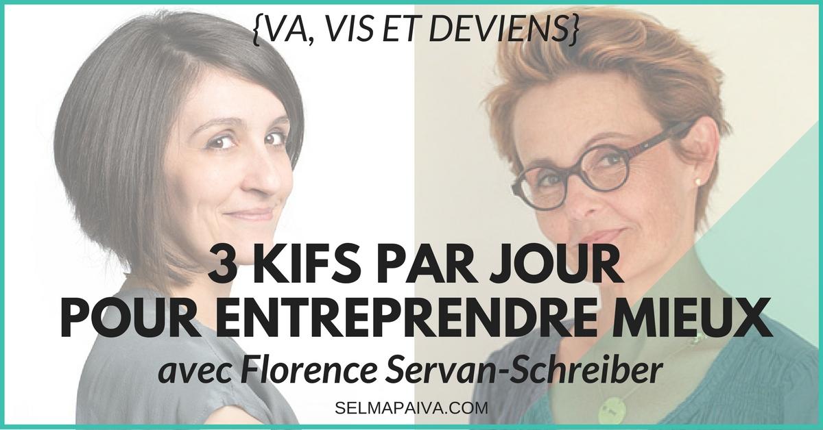 Le filtre du Kif, prôné par Florence Servan-Schreiber, nous donne des ailes : quand nous kiffons, nous sommes des entrepreneurs plus... entreprenants !