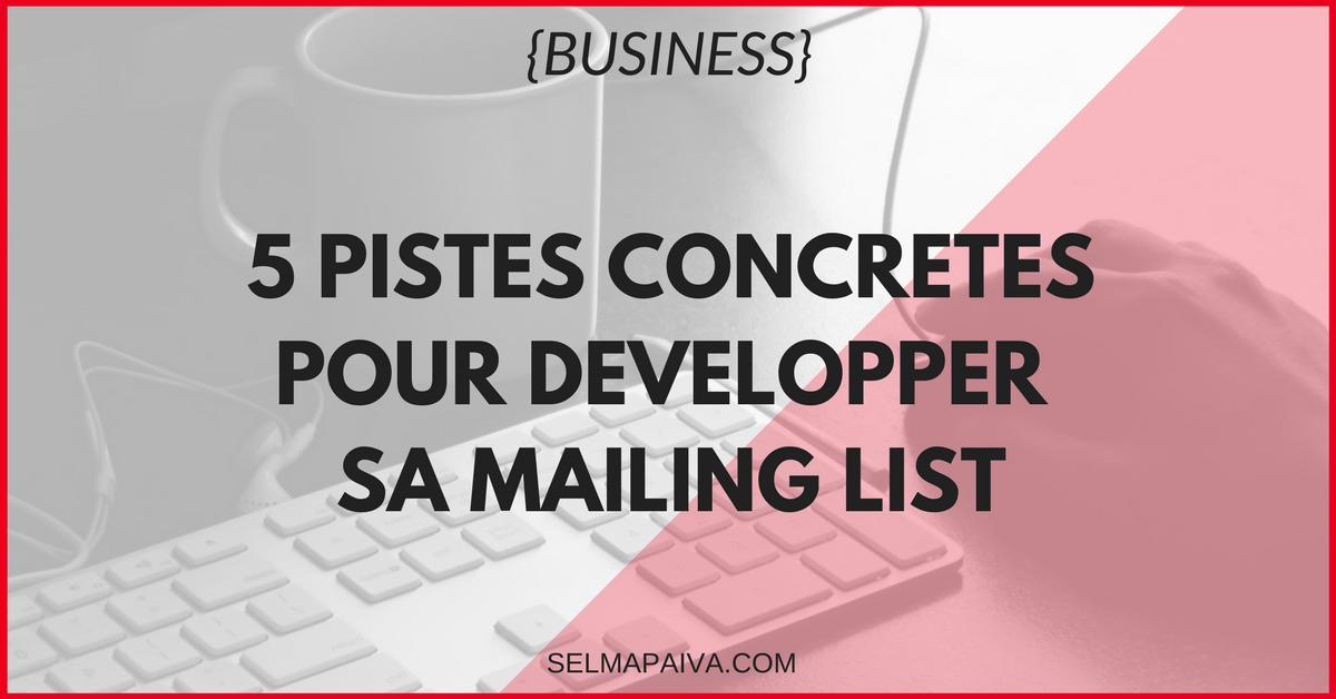 5 pistes concrètes pour développer sa mailing list