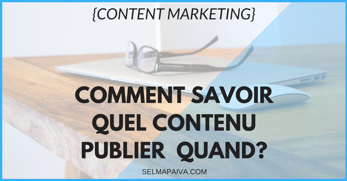Content marketing : comment savoir quel contenu publier quand ?