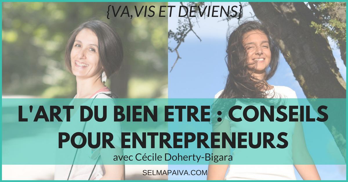 Prof de yoga, et thérapeute en ayurveda : Cécile nous explique comment se sentir bien, quand on est entrepreneur, pour faire mieux dans son business.