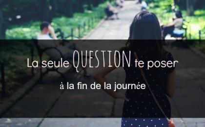 La seule question à te poser