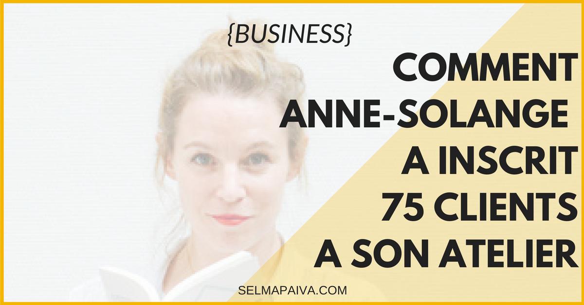 Comment Anne-Solange Tardy a plongé dans la stratégie de contenu. Résultat ? 75 clients inscrits pour un atelier qui n'existait pas encore !