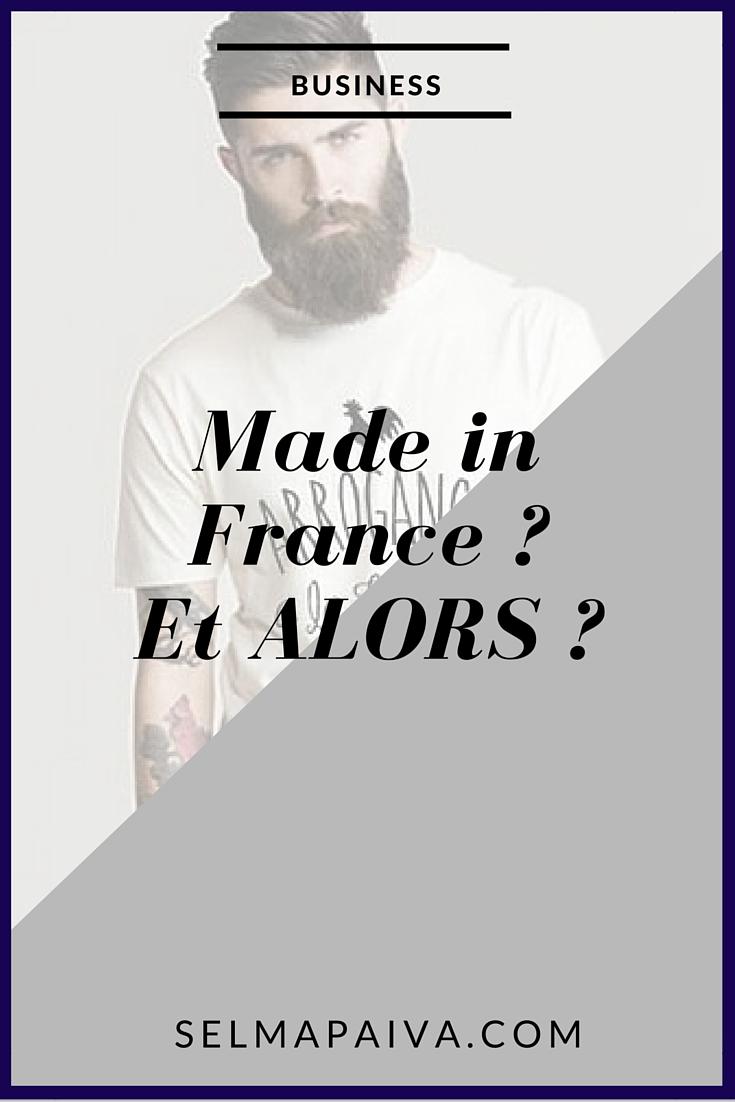 Made in France : et ALORS?