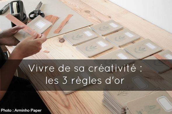 Vivre de sa créativité : les 3 règles d'or